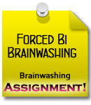 forced bi brain washing