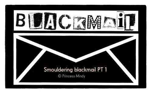 Smouldering Blackmail PT1