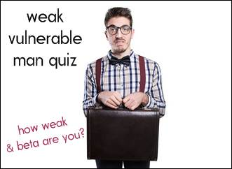 weak vulnerable man quiz