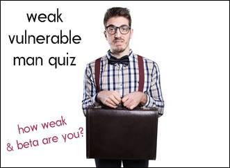 weak vulnerable man quiz