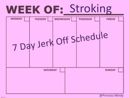 7 day jerk off schedule