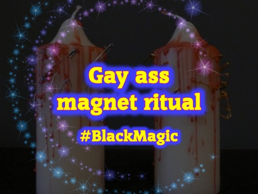 gay black magic ritual spell fetish